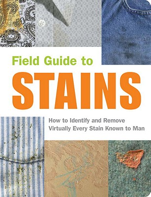 Field Guide to Stains By Friedman, Virginia M./ Wagner, Melissa/ Armstrong, Nancy
